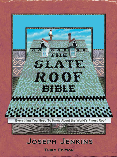The Slate Roof Bible 3rd Edition: Everything You Need to Know About the World's Finest Roof, Hardcover – June, 2016